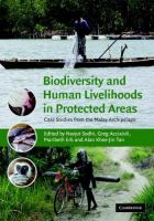 Biodiversity and human livelihoods in protected areas [electronic resource] : case studies from the Malay Archipelago