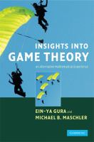 Insights into game theory [electronic resource] : an alternative mathematical experience