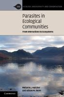 Parasites in ecological communities [electronic resource] : from interactions to ecosystems