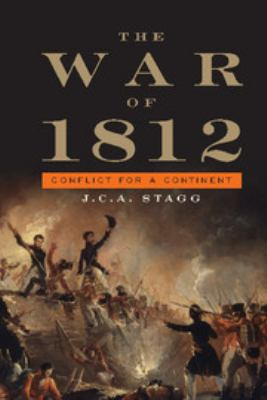 cover of the book The War of 1812: Conflict for a Continent