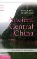 Ancient Central China [electronic resource]