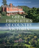 Great properties of country Victoria : the Western District's golden age