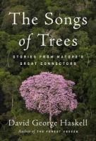 Songs of trees : stories from nature's great connectors /