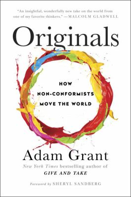 Book cover for Originals : how non-conformists move the world / Adam Grant