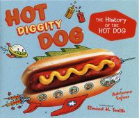 Cover of the book Hot diggity dog : the history of the hot dog