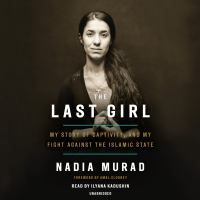The Last Girl: [my Story of Captivity, and My Fight Against the Islamic State]