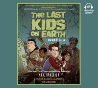 The Last Kids on Earth: Books 1-3