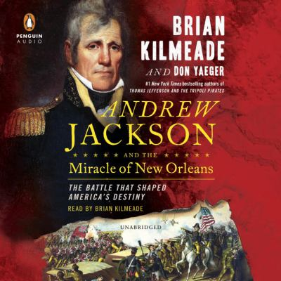 Cover Image for Andrew Jackson and the Miracle of New Orleans