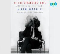 At the Stranger's Gate: Arrivals in New York