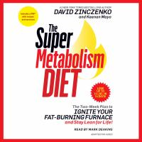 The Super Metabolism Diet: [the Two-week Plan to Ignite your Fat-burning Furnace and Stay Lean for Life]