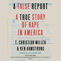 A False Report: [a True Story of Rape in America]