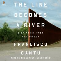 The Line Becomes A River: [dispatches From the Border]