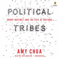 Political Tribes: [group Instinct and the Fate of Nations]