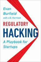 Regulatory hacking : a playbook for startups /