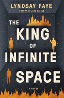 Title: The king of infinite space Author:Faye, Lyndsay