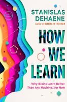 Title: How we learn : why brains learn better than any machine ... for now Author:Dehaene, Stanislas