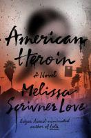 American heroin : a novel /