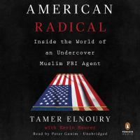 American Radical: [inside the World of An Undercover Muslim FBI Agent]