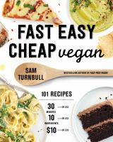 Title: Fast Easy Cheap Vegan : 101 Recipes 30 Minutes or Less, 10 Ingredients or Less, $10 or Less Author:Turnbull, Sam