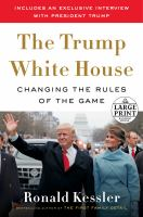 Inside the Trump White House: Changing the Rules of the Game