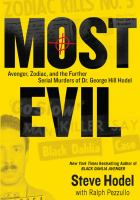 Most evil : Avenger, Zodiac, and the further serial murders of Dr. George Hill Hodel