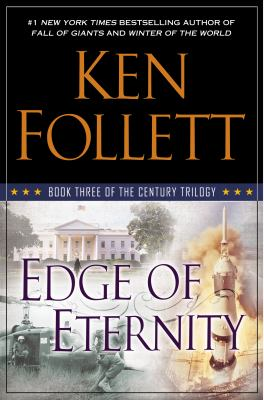 Cover Image for Edge of Eternity (The Century Trilogy, #3) by Ken Follett