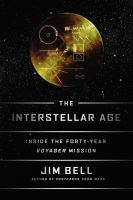 The interstellar age : inside the forty-year Voyager mission