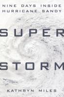 Superstorm : nine days inside Hurricane Sandy