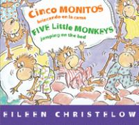 Cinco monitos brincando en la cama: Five little monkeys jumping on the bed