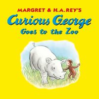 Margret and H.A. Rey's Curious George goes to the zoo [electronic resource]