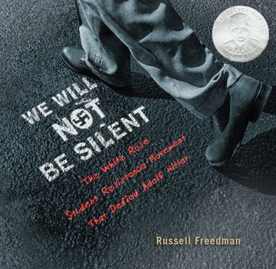 We Will Not Be Silent: The White Rose Student Resistance Movement that Defied Adolf Hitler book jacket