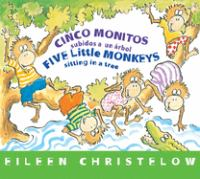Cinco monitos subidos a un arbol = Five little monkeys sitting in a tree