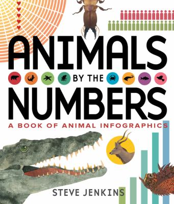 Animals by the Numbers: A Book of Infographics book jacket