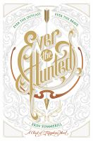 Ever the Hunted: Ever the Outcast, Ever the Brave