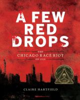 A Few Red Drops: the Chicago Race Riots of 1919