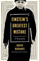 Einstein's greatest mistake : a biography