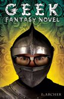 Geek : fantasy novel / by E. Archer.