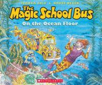 The Magic School Bus, on the Ocean Floor