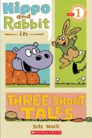 Hippo and Rabbit and three short tales