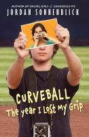 Cover of the book Curveball: The Year I Lost My Grip