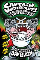 Captain Underpants and the tyrannical retaliation of the Turbo Toilet 2000 : the eleventh epic novel