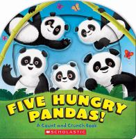 Five hungry pandas! : a count and crunch book
