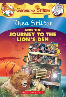 Cover image for Thea Stilton and the Journey to the Lion's Den