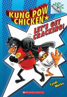 Kung Pow Chicken #1: Let's Get Cracking! (a Branches Book)