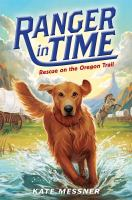 Ranger in time. Rescue on the Oregon Trail