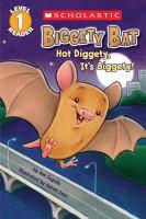 Biggety Bat : hot diggety, it's Biggety!
