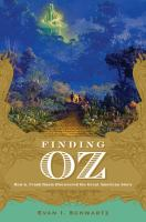 Finding Oz : how L. Frank Baum discovered the great American story