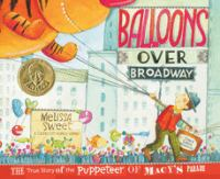 Cover of the book Balloons over Broadway : the true story of the puppeteer of Macy's Parade