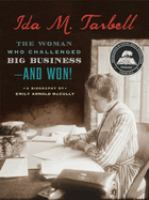 Ida M. Tarbell : the woman who challenged big business--and won!