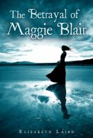 The betrayal of Maggie Blair / by Elizabeth Laird.